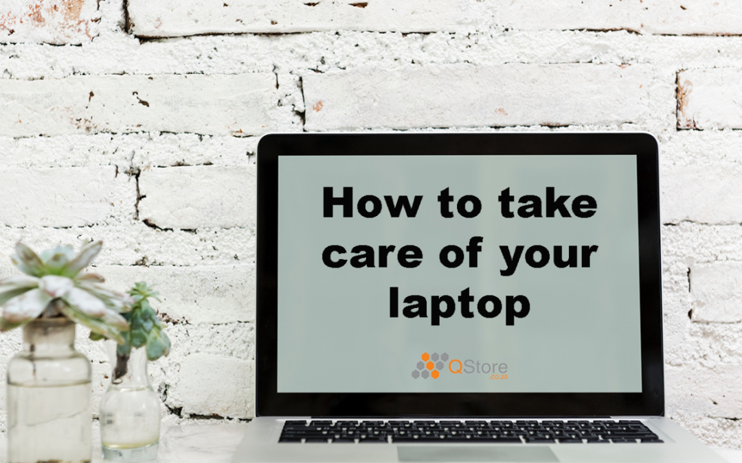 How to take care of your laptop